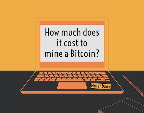 How much does it costs to mine a Bitcoin